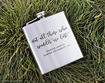 Custom Not All Who Wander Are Lost Flask, Engraved Flask, Graduation Gift, College Flask, Graduation Flask, College Graduation Gift (GG4477)