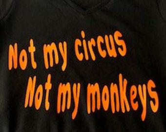 Not my circus Not my monkeys t-shirt