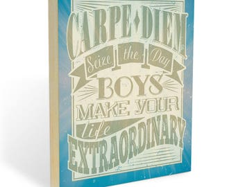 """Dead Poets Society - Wooden Wall Decor. Carpe Diem Boys, Seize the Day. Make Your Life Extraordinary : Wood Wall Art Print - 8x10"""" or 11x14"""""""