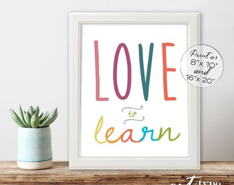 Childrens Print Love to Learn Poster INSTANT DOWNLOAD 8x10, 16x20 Printable Kids Wall Art, Kid Quotes, Preschool Print, Classroom Homeschool