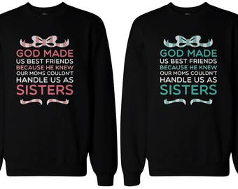 God Made Us Best Friends Cute Funny Trendy Graphic BFF Couple Black Sweatshirts Great Gift Ideas