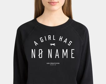 Sweatshirt black a girl has no name, game of thrones, arya stark, gift for girlfriend, screenprinting, wolf, funny quote, house stark