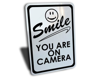 "Smile you are on CAMERA, aluminum sign 7"" by 10"", your you're camera surveillance sign"
