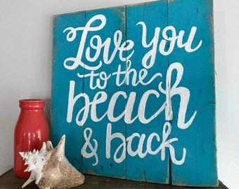Hand Painted 'Love You to the Beach & Back' Wooden Pallet Sign