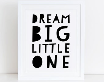 Dream Big Little One Art Print, Instant Download, Printable Decor, Scandinavian, Nursery, Black and White Nursery, Scandinavian Wall Art