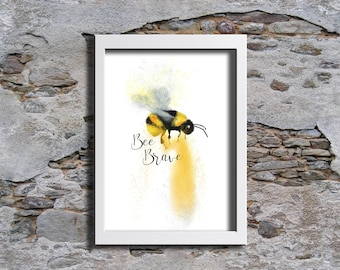 Bumble Bee Art, Bee Brave Print, Bee Happy Print, Bee You Print, Bee Art, Bee Wall decor,  20% donated to BBKA Charity, FREE gift included