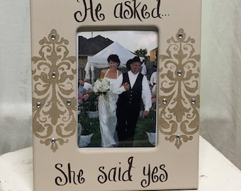 He Asked...She Said Yes 4x6 Frame in Khaki and Champagne