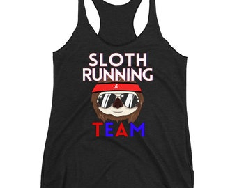 Sloth Running Team Women's Racerback Tank for Half Marathon Runners 5k 10k First Race End of Race Gift