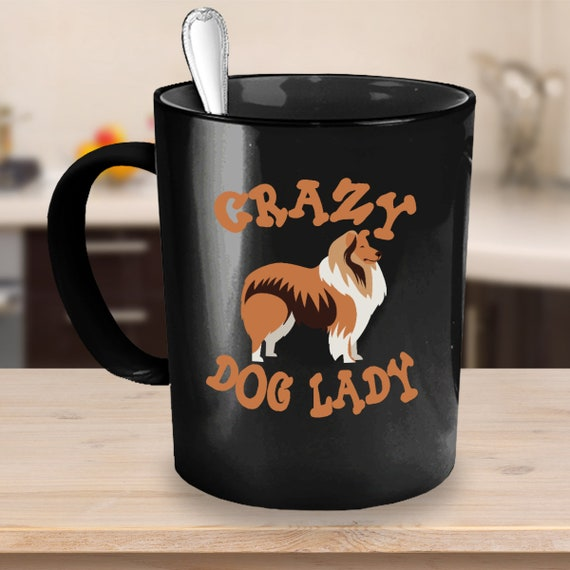 Crazy Dog Lady Collie Coffee Mug 11 or 15oz White or Black Ceramic Cup