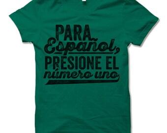 Para Español Presione El Número Uno Shirt. Funny Spanish Mexican T-shirts.