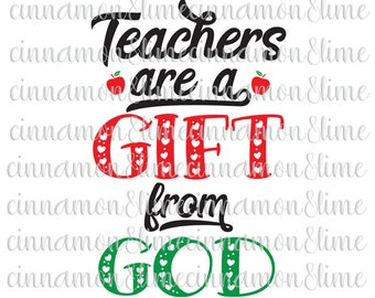 Teacher Svg, Teaching Svg, Teachers are a Gift from God Svg, Teacher Appreciation Svg, Teacher Gift Svg, PreK Svg, Teacher Quote Svg