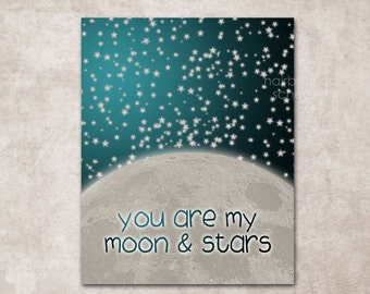 You are My Moon and Stars Digital Art Print - Starry Night Sky Starry Poster Print