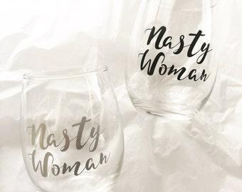 Nasty Woman Wine Glass - Single (black or silver)