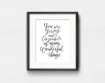 You are Strong and Capable of Many Wonderful Things | 8x10 | 11x14