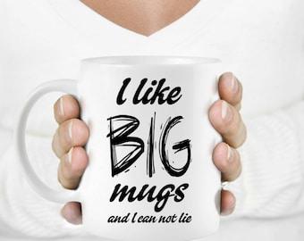 Coffee mug, Funny mug, Gift for him, I like big mugs... Funny quote mug, Gift mug, Funny Gift, Minimalist quote mug, Printed mug, HuppyMugs.