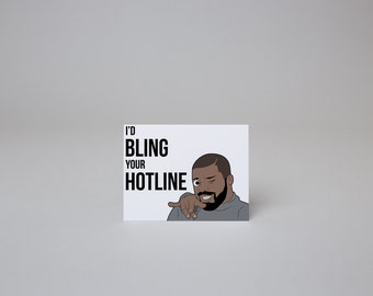 I'd Bling Your Hotline - Drake Card