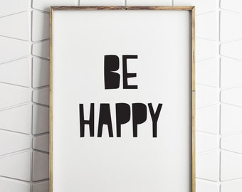 short inspirational quote, inspirational quote, short quote, be happy quote, inspirational print, inspirational quotes