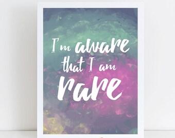 I'm aware that I am rare, Digital Print, Printable Wall Art, Printable Artwork, Wall Art Printables, Printable Wall Decor, Wall Art Quotes