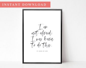 St Joan of Arc  - English Quote - I'm not Afraid I was born to do This - A4 file - Catholic illustration - Christian Art - Instant Download