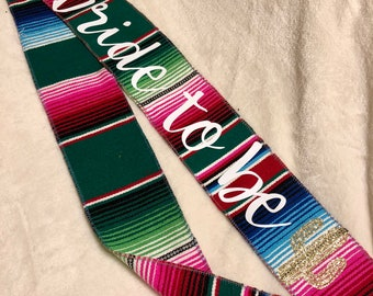Bride to be Fiesta Sash, Sarape Sash
