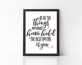 Of all the things my hands have held the best by far is you - Andrew McMahon Quote Lyric Home Decor