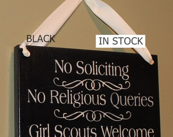 No Soliciting/No Religious Queries/Girl Scouts Welcome Sign/YOU Choose Color/Wood Sign/Front door sign/No Sales people/Do not bother