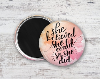 """She Believed She Could So She Did Watercolor Hand Lettering 2.25"""" Magnet"""