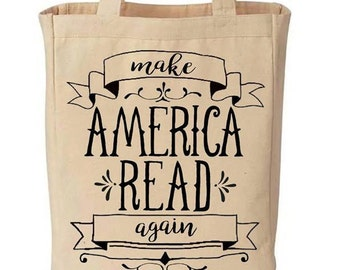 Make America Read Again Funny Cotton Canvas Tote - Reusable Grocery Bag - Great Christmas / Birthday Gift Idea