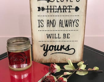 """Vintage-style sign: """"My Love & Heart Is and Always Will Be Yours"""" * Valentine * Love * Hand-Painted * Shabby * Romantic * Rustic * Wedding"""
