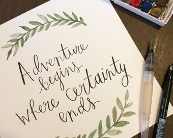 Adventure Begins where Certainty ends