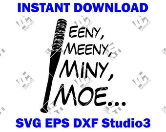 The Walking Dead - Eeny Meeny Miny Moe - Cutting Cut File in SVG, EPS, DXF, and Studio3 - Cricut, Silhouette Cameo Studio- Negan - Lucille