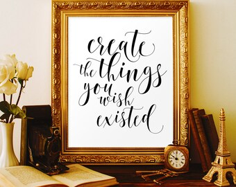 Create sign Create the things you wish existed Craft room wall art Workshop sign Boho decor Craft room sign Art party printables Artist gift