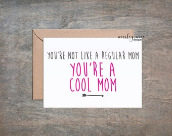 not like a regular mom card, mother's day funny greeting card cool mom