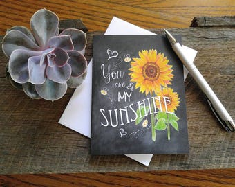 """Chalkboard note card, Inspirational quote - single card, beautiful gift for a friend, """"You are my Sunshine"""", sunflower. FREE SHIPPING!"""