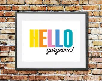 Motivational Wall Decor - Typography Print - Motivational Poster - Hello Gorgeous Print - Typography Print - Motivational Gift