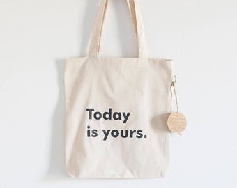 """Fabric bag Model """"Today Is Yours"""""""