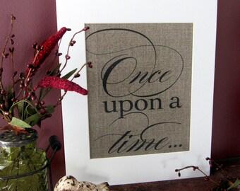 ONE UPON a TIME - burlap art print