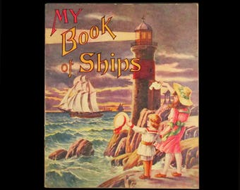 Vintage 1900s Childrens Book MY BOOK Of SHIPS, 1919 Saalfield Publishing, Boating History