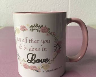 """Corinthians 16:14 """"Let all that you do be done in  Love"""" Beautiful Printed Mug Bible Christianity Holy"""