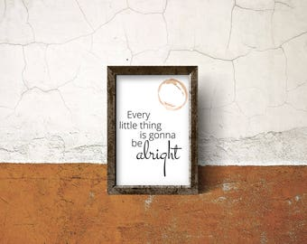Custom typography wall art print 'Every little thing is gonna be alright' typography print