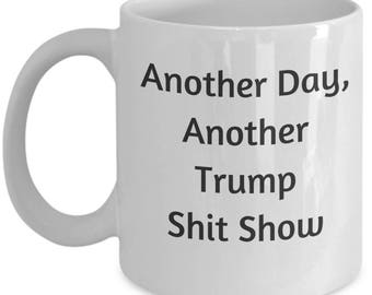 Another Day, Another Trump mug | custom request that you can enjoy too