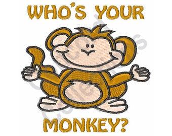 Monkey - Machine Embroidery Design, Who's Your Monkey