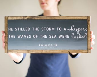He stilled the storm to a whisper ombre painted wood sign