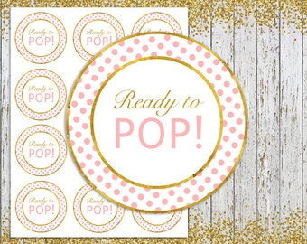 Ready to pop stickers Pink and Gold, Ready to pop tags, Ready to pop Label, INSTANT DOWNLOAD, printable Stickers, Gold Baby shower Printable