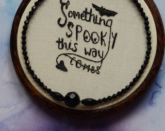 "Something Spooky This Way Comes embroidery art and lettering in 4"" hoop. Halloween home decor; embroidered beads"