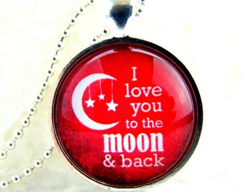 I Love You to the Moon and Back Pendant Necklace chain included, Love Jewelry, Fairy Tale Quote Necklace, Anniversary Gift