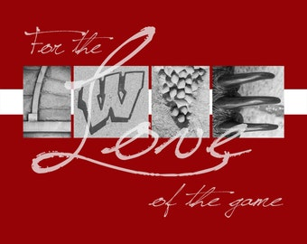 """University of Wisconsin Badgers """"For the Love of the Game"""" Photographic Print"""