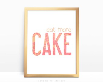 SALE -  Eat More Cake, Coral Color, Cake Quote, Cake Poster, Typographic Print, Food Quote, Dessert, Modern Print, Handwriting, Pattern