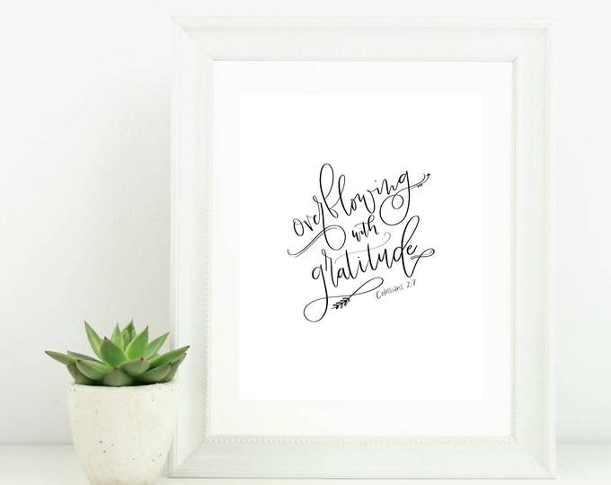 Hand Lettered Digital Download Print Overflowing with Gratitude Colossians 2:7