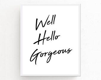 Why Hello Gorgeous Print, Modern Bathroom Wall Art, Printable Wall Art, Digital Download, Girls Bathroom Wall Art, Chic Bathroom Decor